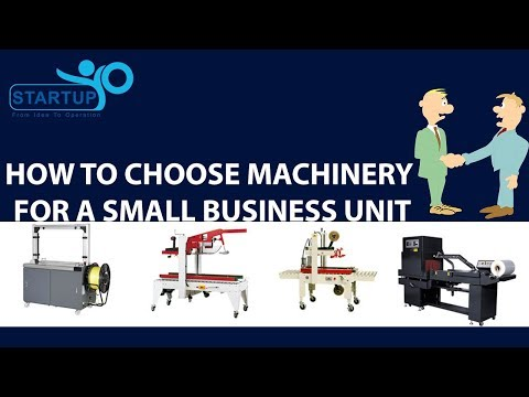 How to choose Machinery for a small business unit - StartupYo