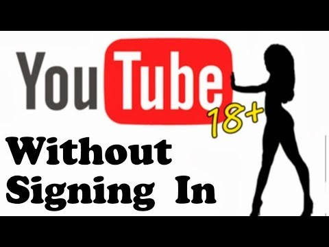 How to Watch Age Restricted YouTube Videos Without Signing In
