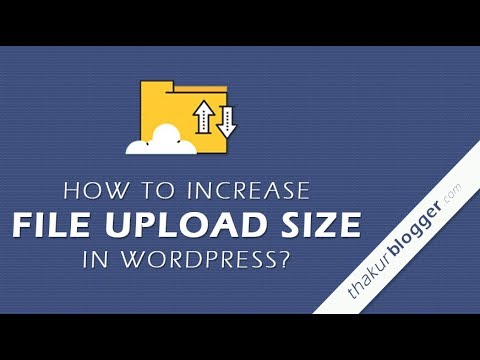 How to Increase File Upload Size in Wordpress? | Edit php.ini file