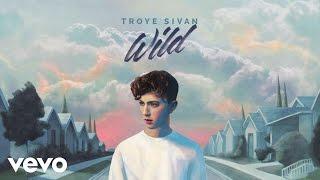 Troye Sivan - WILD (Lophiile & Grey Remix)