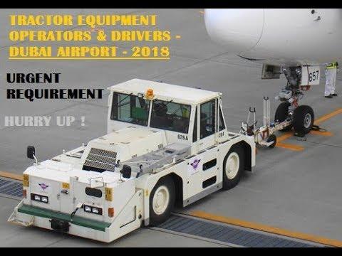 JOBS IN DUBAI | TRACTOR & EQUIPMENT OPERATORS AND DRIVERS – DUBAI AIRPORT |2018