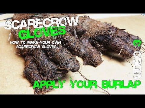 3 Scarecrow Glove Making Apply Burlap Video 3 Cosplay