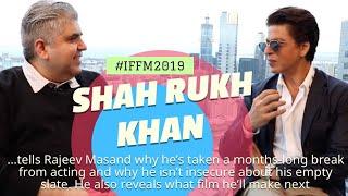Shah Rukh Khan interview with Rajeev Masand I IFFM2019