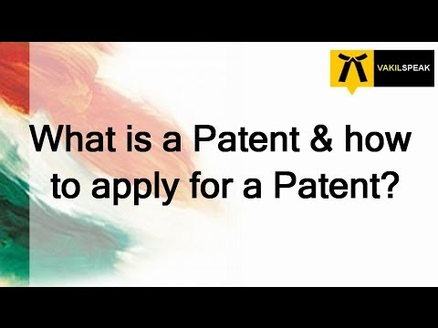 What is a Patent and how to apply for a Patent?