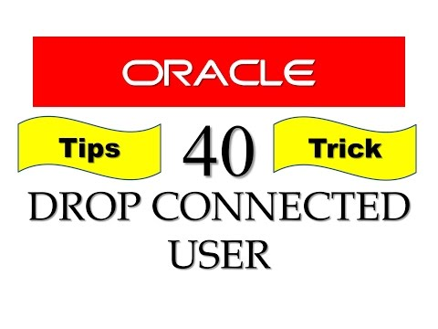 SQL tutorial 40: DBA Trick, How to drop a user when it is connected to the database