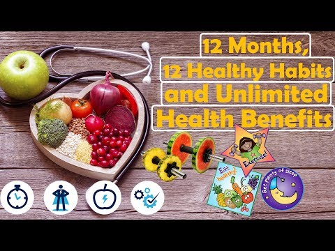12 Months Twelve Healthy Habits and Unlimited Health Benefits