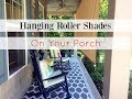 Installing Roll-Up Porch Shades