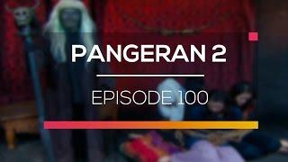 Pangeran 2 - Episode 100