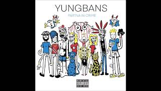 """Yung Bans - """"Partna In Crime (PIC)"""" OFFICIAL VERSION"""