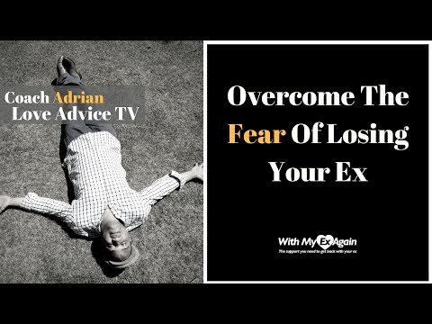 Overcome The Fear Of Losing Someone You Love