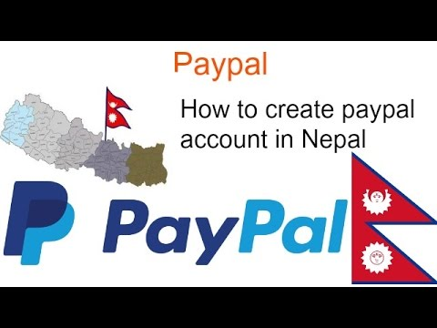 how to create paypal account in nepal - how to create paypal account in nepal 100% with proof ?
