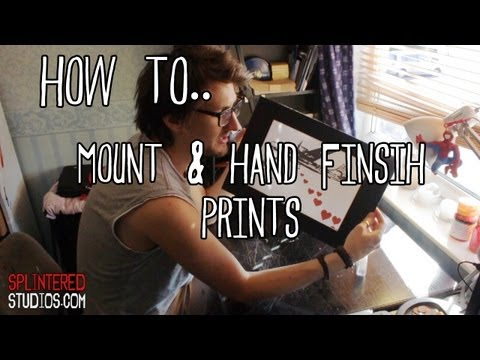 How to Mount & Hand Finish Prints and Photos