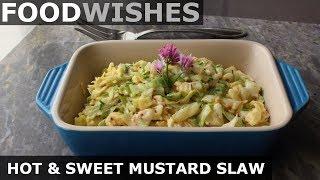 Hot & Sweet Mustard Slaw - Food Wishes