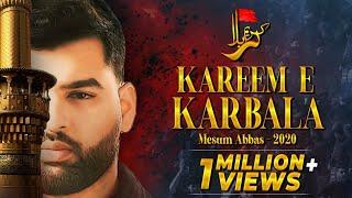 Kareem e Karbala Hussain | Mesum Abbas Nohay 2020 | Muharram