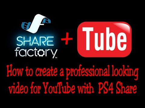 PS4 Share Factory - how to edit video like a pro & upload to YouTube
