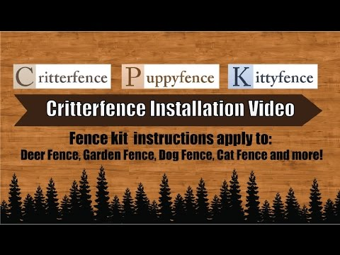 Critterfence DIY Deer Fence, Garden Fence, Dog Fence, Cat Fence Installation Video