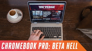 Chromebook Pro: life in beta