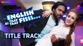 English Ki Taay Taay Fisss - Title Track | Shaan | Rajpal Yadav & Sunil Pal