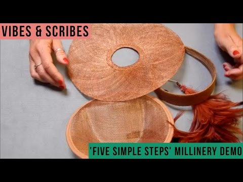 DIY 'Five Simple Steps' Millinery Demo