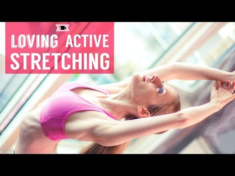 Loving Active Stretching Routine 😍