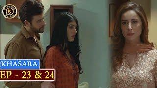 Khasara Episode 23 & 24 - Top Pakistani Drama