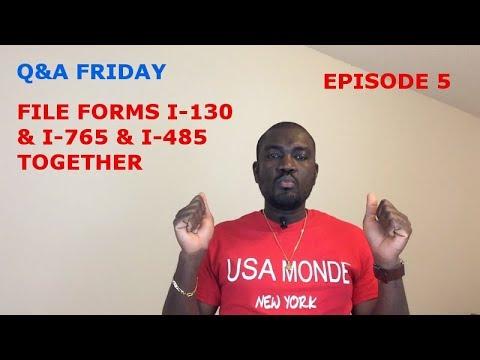 Q&A FRIDAY (FILE FORM I-130 & I-485 & I-765 TOGETHER) Ep 5