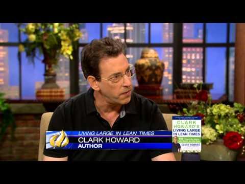 Clark Howard: Living Large in Lean Times
