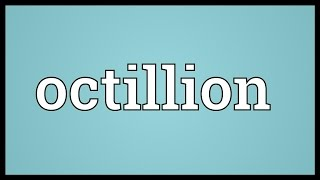 Octillion Meaning