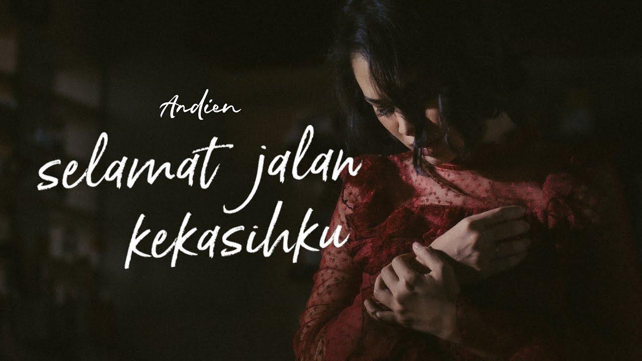 Download ANDIEN - SELAMAT JALAN KEKASIHKU (OFFICIAL MUSIC VIDEO) MP3 Gratis