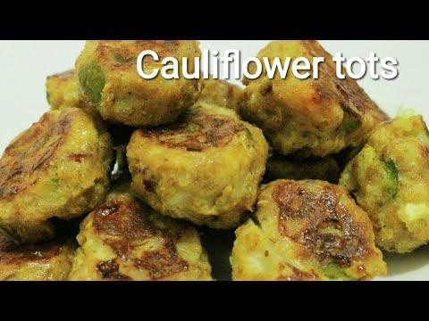 Cauliflower tots - Cauliflower recipe - Cauliflower fry