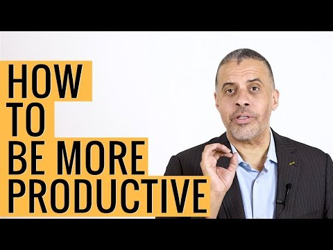 How to be More Productive at Work and Improve Efficiency