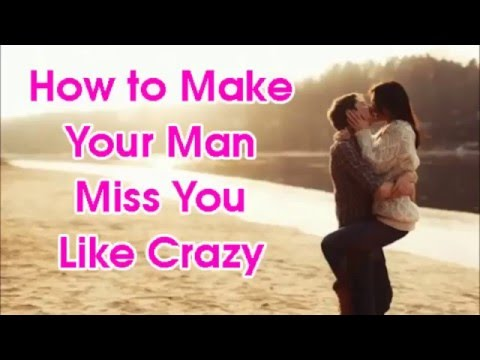 How To Make Him Miss You - Using 5 Simple Tips To Make A Man Miss You Like Crazy