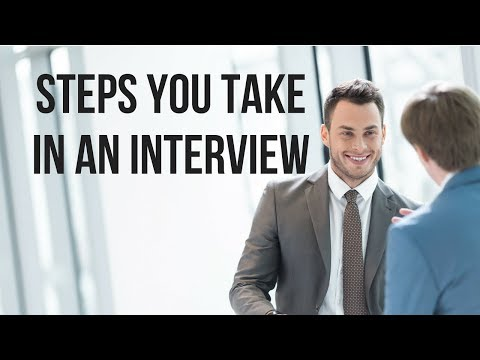 Steps You Take in an Interview