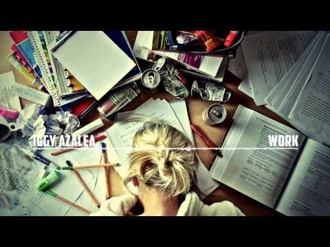 Iggy Azalea - Work (Clark Kent x Jauz Remix)  {Trap}