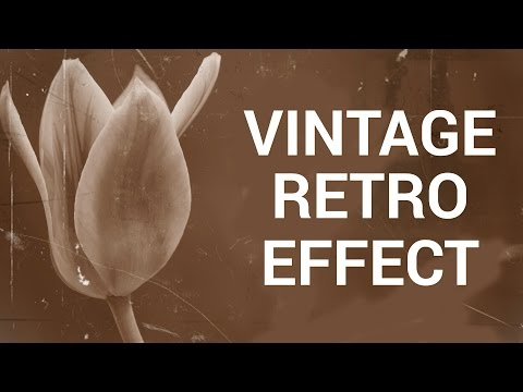 How to Make a Vintage Retro Effect in Adobe Photoshop