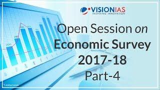 Open Session Series   Economic Survey 2017-18   Part 4