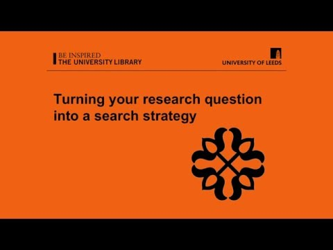 Turning your research question into a search strategy