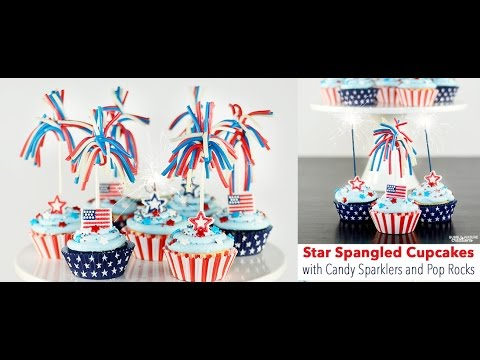 How to Make Star Spangled Cupcakes with Candy Sparklers and Pop Rocks!