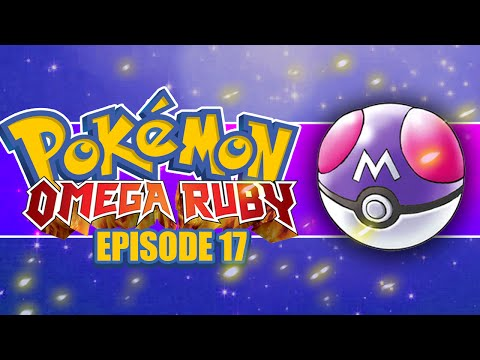Pokémon Omega Ruby and Alpha Sapphire Lets Play! #17 Masterball!