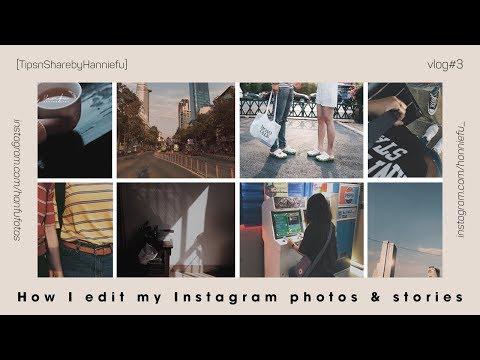 [TipsnSharebyHanniefu] How I edit my Instagram photos & stories