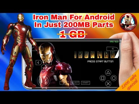 Iron Man For Android In Just [200MB Parts] | 5,000 Subscribers Special