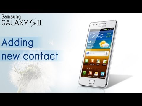 Samsung Galaxy S2 - Add New Contact (HD Video) - Preview
