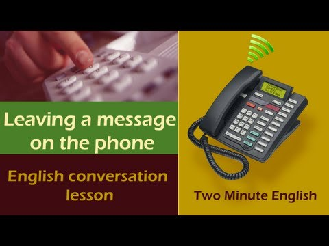 Leaving a message on the phone - English Conversation Tutorials - Telephone English