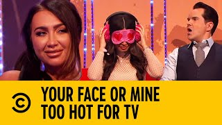 Top 10 Sexiest Moments | Your Face Or Mine | Too Hot For TV