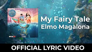 Elmo Magalona - Be My Fairy Tale (Official Lyric Video)