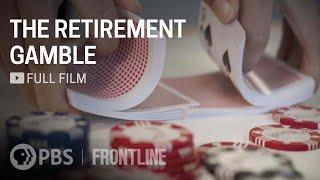 The Retirement Gamble (full documentary) | FRONTLINE