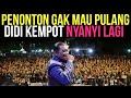 PENONTON GAK MAU PULANG, DIDI KEMPOT NYANYI LAGI MP3