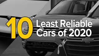 Top 10 Least Reliable Cars of 2020: The Short List