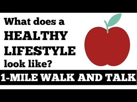 1 Mile Walk and Talk: What Does A Healthy Lifestyle Look Like? Walk At Home, Inspiration, Motivation