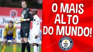 O JOGADOR MAIS ALTO DO MUNDO!!   Recordes Do Futebol #3